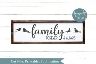 Family Forever & Always Graphic By Designs by Jolein