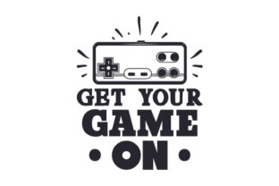 Get Your Game on Games Craft Cut File By Creative Fabrica Crafts
