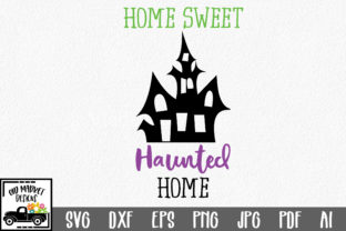 Home Sweet Haunted Home Graphic By oldmarketdesigns