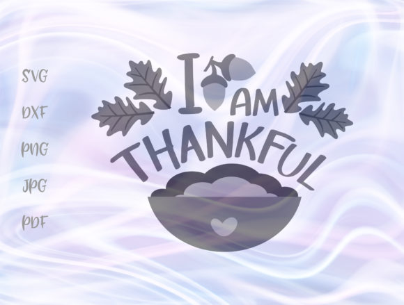 Download Free I Am Thankful Happy Thanksgiving Graphic By Digitals By Hanna for Cricut Explore, Silhouette and other cutting machines.