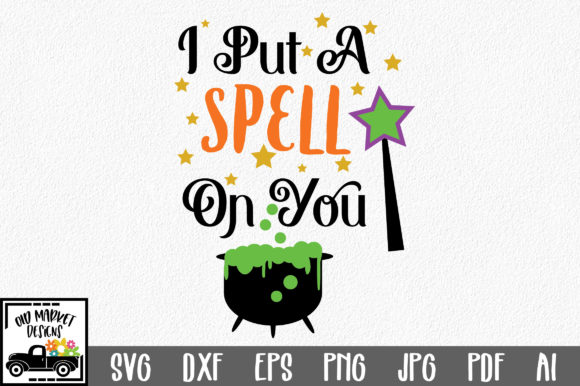 Download Free I Put A Spell On You Graphic By Oldmarketdesigns Creative Fabrica for Cricut Explore, Silhouette and other cutting machines.