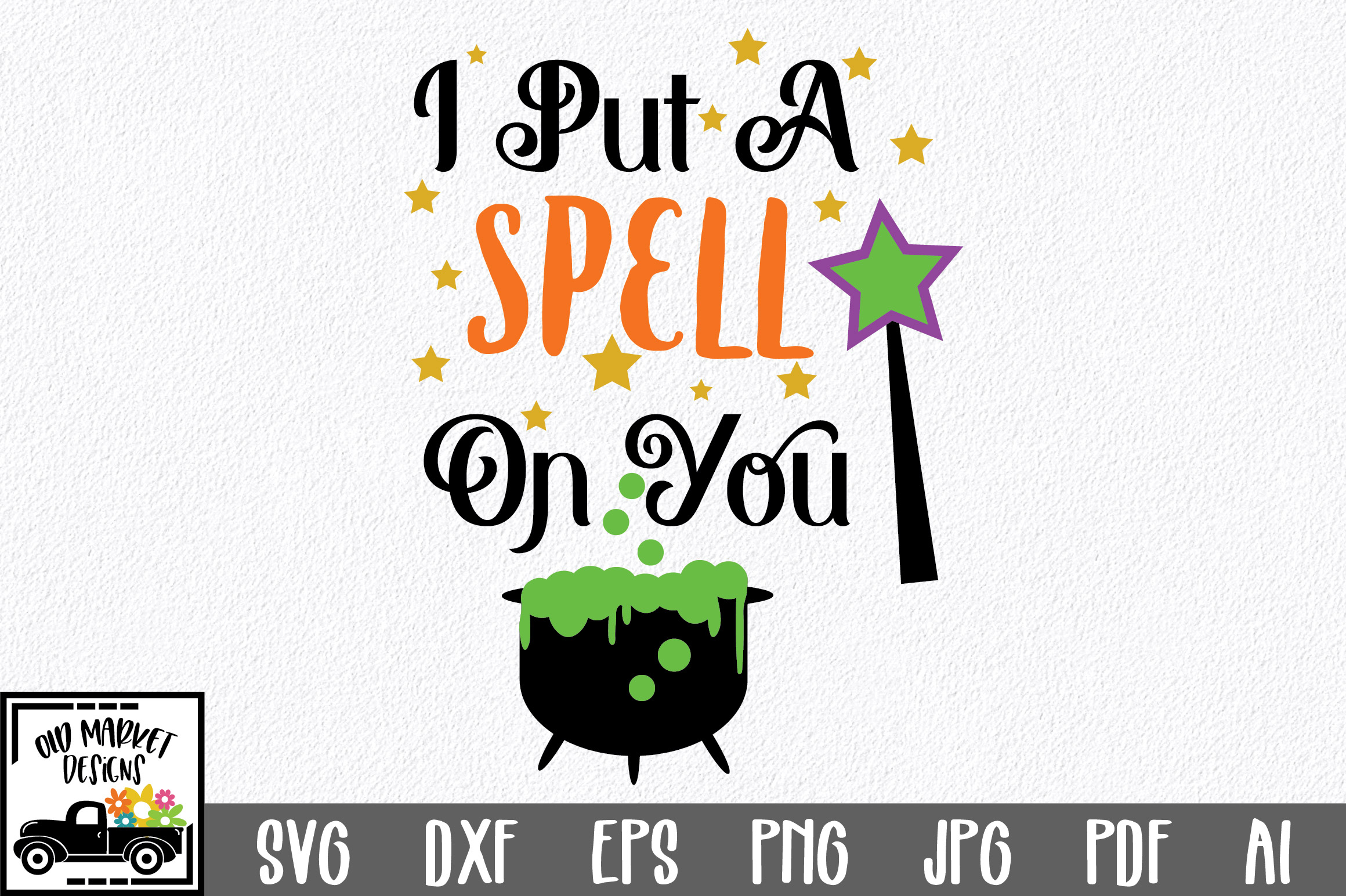 I Put A Spell On You Graphic By Oldmarketdesigns Creative Fabrica