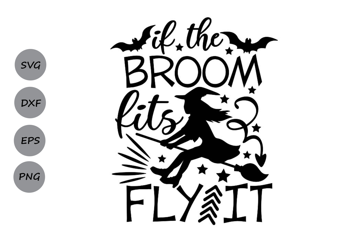 Download Free If The Broom Fits Fly It Graphic By Cosmosfineart Creative Fabrica for Cricut Explore, Silhouette and other cutting machines.