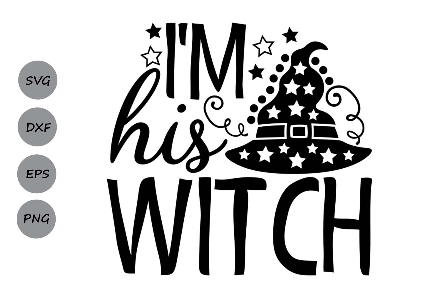 I M His Witch Graphic By Cosmosfineart Creative Fabrica
