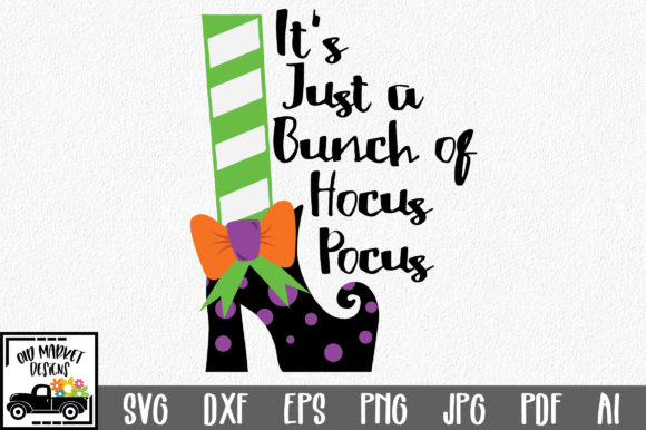 It's Just a Bunch of Hocus Pocus Graphic Crafts By oldmarketdesigns