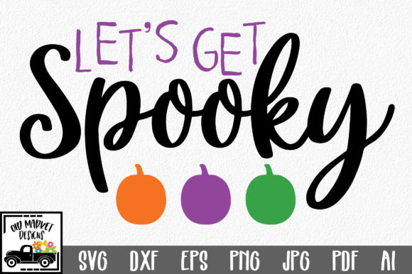 Let's Get Spooky Graphic Crafts By oldmarketdesigns