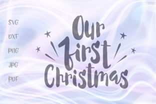 Download Free Our 1st First Christmas Graphic By Digitals By Hanna Creative for Cricut Explore, Silhouette and other cutting machines.