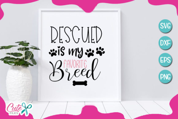 Rescued is My Favorite Breed Graphic Illustrations By Cute files