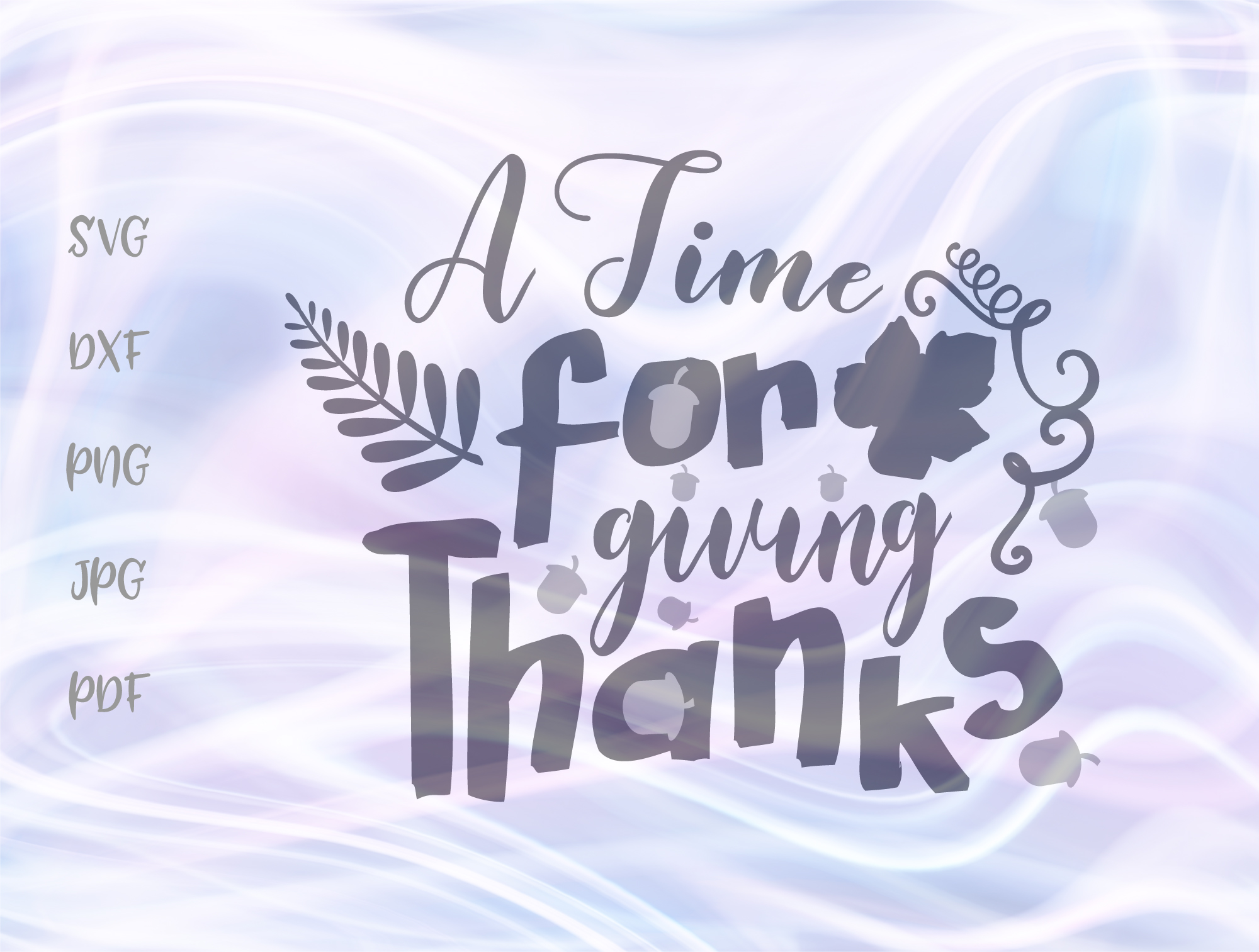 Download Free Time For Giving Thanks Thanksgiving Graphic By Digitals By Hanna for Cricut Explore, Silhouette and other cutting machines.