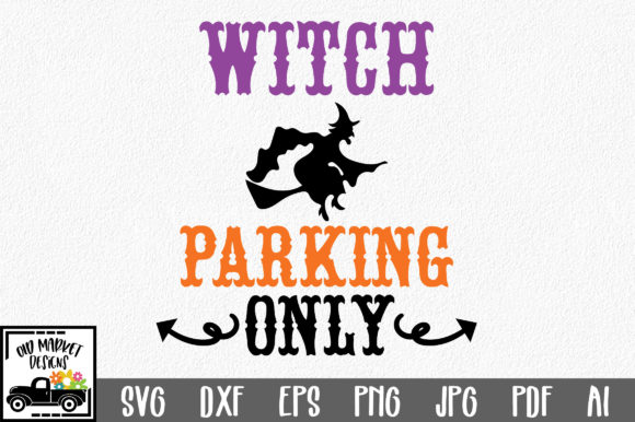 Witch Parking Only Graphic Crafts By oldmarketdesigns