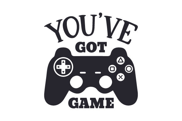 You've Got Game Games Craft Cut File By Creative Fabrica Crafts - Image 1