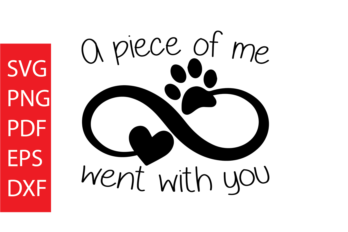 Download Free A Piece Of Me Went With You Dog Graphic By Dobey705002 for Cricut Explore, Silhouette and other cutting machines.