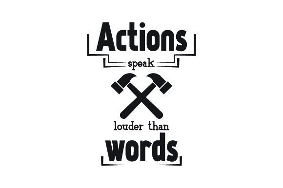 Download Free Actions Speak Louder Than Words Svg Cut File By Creative Fabrica for Cricut Explore, Silhouette and other cutting machines.