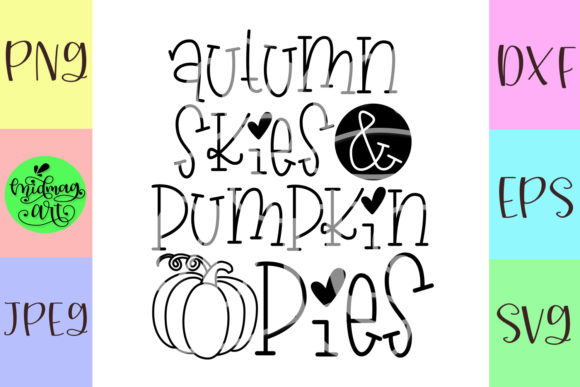 Download Free Autumn Skies And Pumpkin Pies Graphic By Midmagart Creative Fabrica for Cricut Explore, Silhouette and other cutting machines.