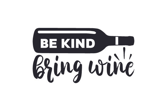 Download Free Be Kind Bring Wine Svg Cut File By Creative Fabrica Crafts for Cricut Explore, Silhouette and other cutting machines.