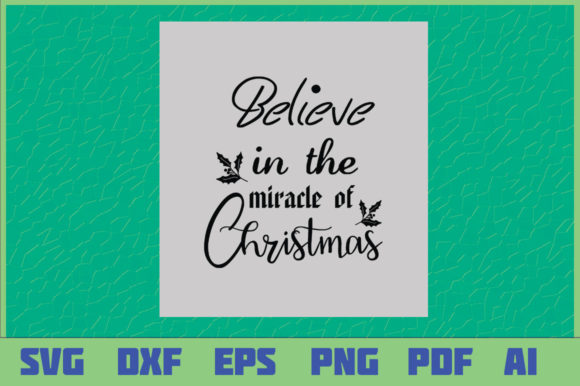 Download Free Believe In The Miracle Of Christmas Graphic By Sajidmajid441 for Cricut Explore, Silhouette and other cutting machines.