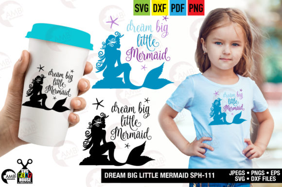 Big Dream Little Mermaid Graphic Crafts By AMBillustrations