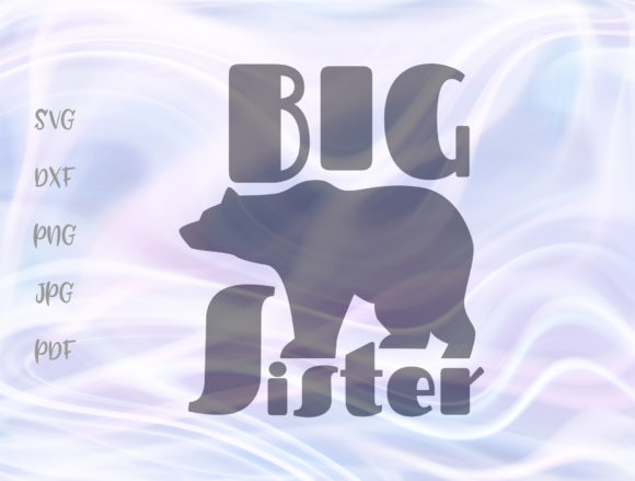 Print on Demand: Big Sister Bear Graphic Crafts By Digitals by Hanna