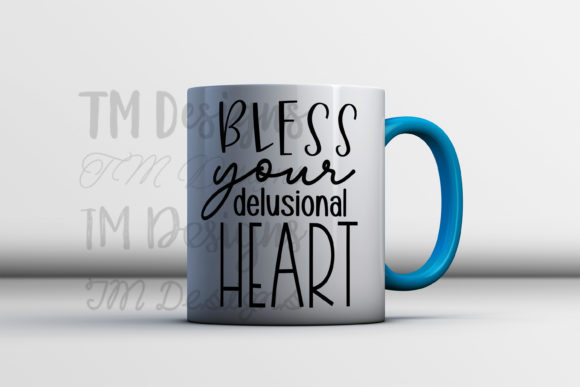 Bless Your Delusional Heart Graphic By Tabitha Beam Creative Fabrica