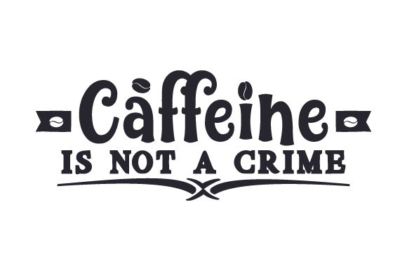 Download Free Caffeine Is Not A Crime Svg Cut File By Creative Fabrica Crafts for Cricut Explore, Silhouette and other cutting machines.