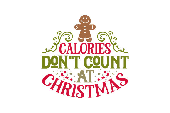 Calories Don't Count at Christmas Christmas Craft Cut File By Creative Fabrica Crafts