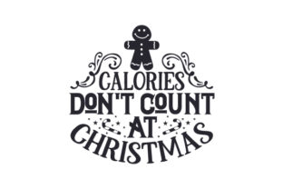 Calories Don't Count at Christmas Christmas Craft Cut File By Creative Fabrica Crafts 2