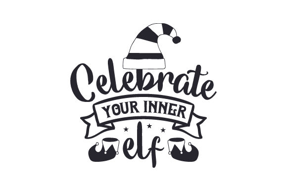 Download Free Celebrate Your Inner Elf Svg Cut File By Creative Fabrica Crafts for Cricut Explore, Silhouette and other cutting machines.
