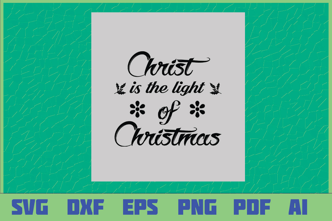 Download Free Christ Is The Light Of Christmas Design Graphic By Sajidmajid441 for Cricut Explore, Silhouette and other cutting machines.
