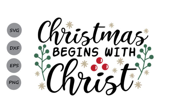 Download Free Christmas Begins With Christ Graphic By Cosmosfineart Creative for Cricut Explore, Silhouette and other cutting machines.