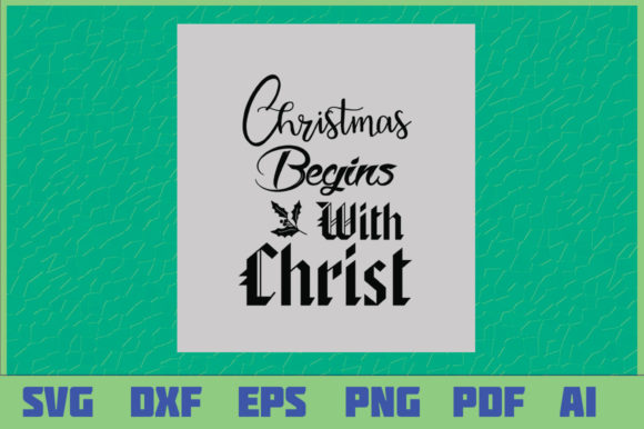 Download Free Christmas Begins With Christ Graphic By Sajidmajid441 Creative for Cricut Explore, Silhouette and other cutting machines.