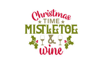 Christmas Time, Mistletoe & Wine Craft Design By Creative Fabrica Crafts