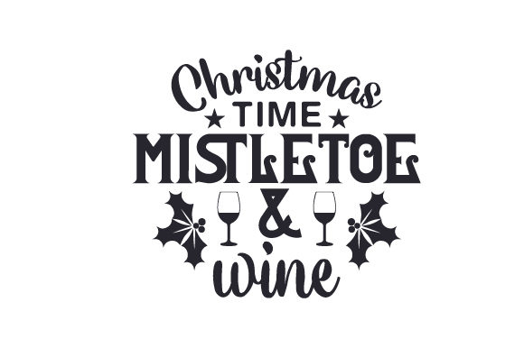 Download Free Christmas Time Mistletoe Wine Svg Cut File By Creative for Cricut Explore, Silhouette and other cutting machines.