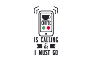 Coffee is Calling & I Must Go Craft Design By Creative Fabrica Crafts