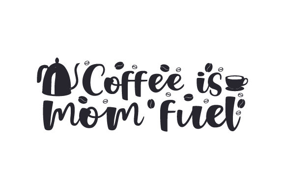 Download Free Coffee Is Mom Fuel Svg Cut File By Creative Fabrica Crafts for Cricut Explore, Silhouette and other cutting machines.