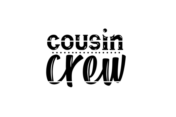 Download Free Cousin Crew Graphic By Thesmallhouseshop Creative Fabrica for Cricut Explore, Silhouette and other cutting machines.