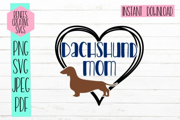 Download Free Dachshund Mom Graphic By Reneescreativesvgs Creative Fabrica for Cricut Explore, Silhouette and other cutting machines.