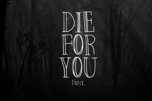 Die for You Script & Handwritten Font By CuriousxxGraphics