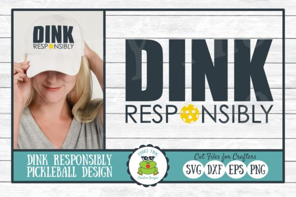 Download Free Dink Responsibly Graphic By Funkyfrogcreativedesigns Creative for Cricut Explore, Silhouette and other cutting machines.