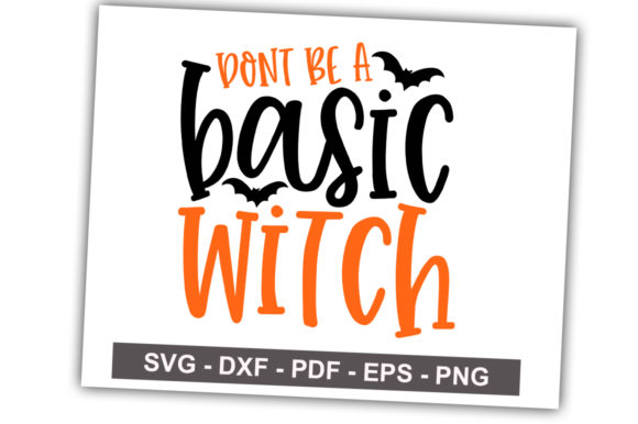 Print on Demand: Don't Be a Basic Witch Graphic Crafts By svgbundle.net