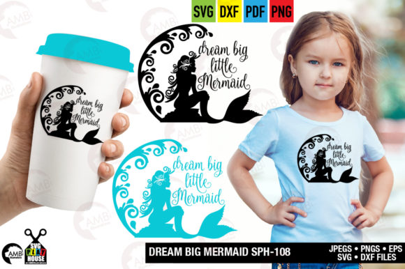 Dream Big Little Mermaid Graphic Crafts By AMBillustrations