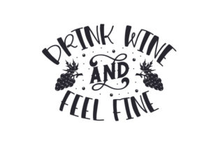 Drink Wine and Feel Fine Craft Design By Creative Fabrica Crafts