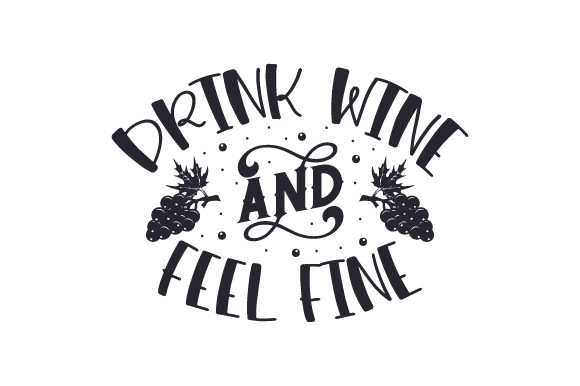 Download Free Drink Wine And Feel Fine Svg Cut File By Creative Fabrica Crafts for Cricut Explore, Silhouette and other cutting machines.