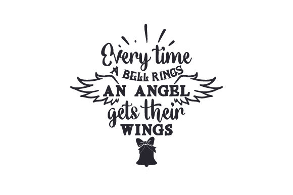 Download Free Every Time A Bell Rings An Angel Gets Their Wings Svg Cut File for Cricut Explore, Silhouette and other cutting machines.