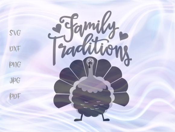 Download Free Family Traditions Turkey Thanksgiving Graphic By Digitals By for Cricut Explore, Silhouette and other cutting machines.
