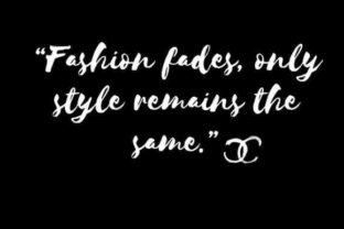 Fashion Fades, Only Style Remains the Same Graphic By Renata Vieira Design