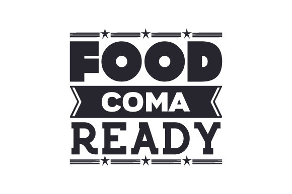 Download Free Food Coma Ready Svg Cut File By Creative Fabrica Crafts for Cricut Explore, Silhouette and other cutting machines.