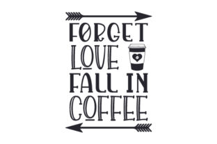 Forget Love, Fall in Coffee Craft Design By Creative Fabrica Crafts
