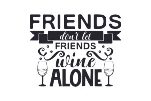Friends Don't Let Friends Wine Alone Craft Design By Creative Fabrica Crafts