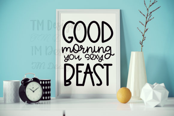 Download Free Good Morning Sexy Beast Grafico Por Tabitha Beam Creative Fabrica for Cricut Explore, Silhouette and other cutting machines.
