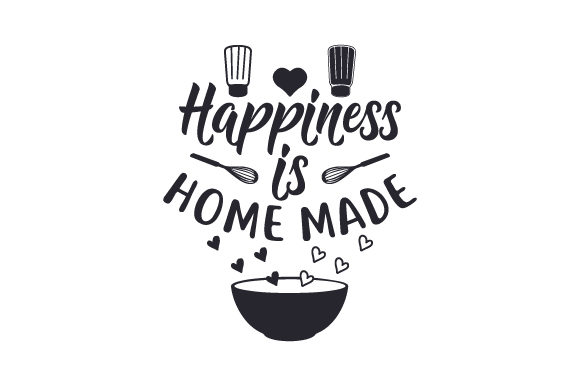 Happiness is Home Made Kitchen Craft Cut File By Creative Fabrica Crafts